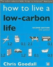 How to Live a Low-Carbon Life : The Individual's Guide to Tackling Climate Change, Paperback