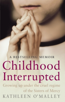 Childhood Interrupted : Growing Up in an Industrial School, Paperback Book