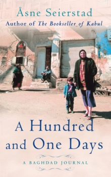 A Hundred and One Days : A Baghdad Journal, Paperback Book