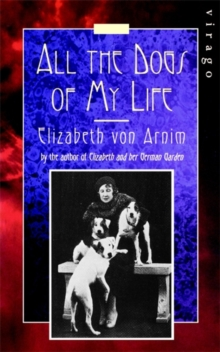 All the Dogs of My Life : A Virago Modern Classic, Paperback Book