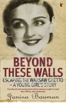 Beyond These Walls : Escaping the Warsaw Ghetto - A Young Girl's Story, Paperback