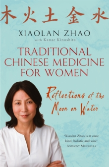 Traditional Chinese Medicine for Women : Reflections of the Moon on Water, Paperback