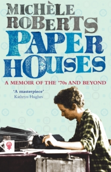 Paper Houses : A Memoir of the 70s and Beyond, Paperback