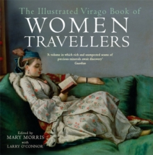 The Illustrated Virago Book of Women Travellers, Paperback
