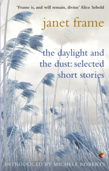 The Daylight and the Dust : Selected Short Stories, Paperback