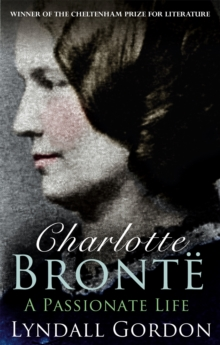 Charlotte Bronte : A Passionate Life, Paperback
