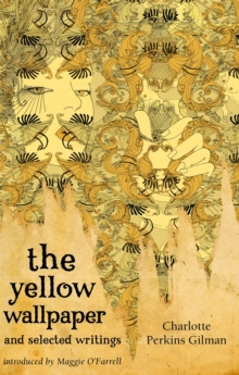 The Yellow Wallpaper and Selected Writings, Paperback