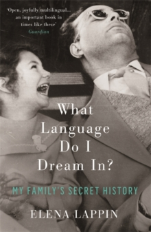 What Language Do I Dream in? : My Family's Secret History, Paperback Book