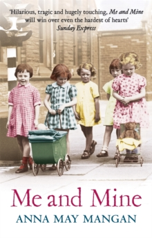 Me and Mine : A Warm-Hearted Memoir of a London Irish Family, Paperback