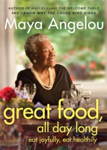 Great Food All Day Long : Eat Joyfully, Eat Healthily, Paperback