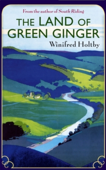 The Land of Green Ginger : A Virago Modern Classic, Paperback