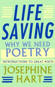 Life Saving : Why We Need Poetry - Introductions to Great Poets, Hardback