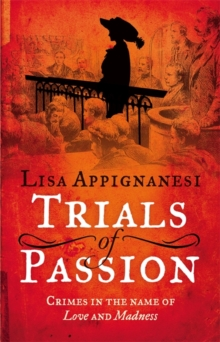 Trials of Passion : Crimes in the Name of Love and Madness, Paperback