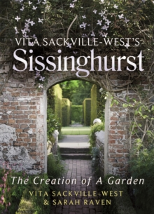 Vita Sackville West's Sissinghurst : The Creation of a Garden, Hardback Book