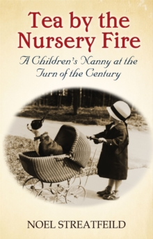 Tea By The Nursery Fire : A Children's Nanny at the Turn of the Century, Paperback