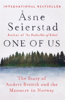 One of Us : The Story of Anders Breivik and the Massacre in Norway, Hardback Book