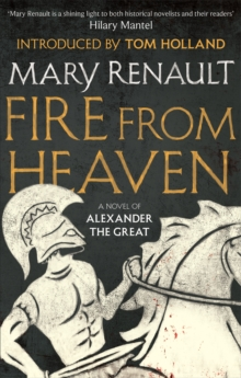 Fire from Heaven : A Novel of Alexander the Great: A Virago Modern Classic, Paperback