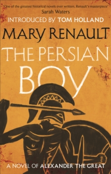The Persian Boy : A Novel of Alexander the Great: A Virago Modern Classic, Paperback Book