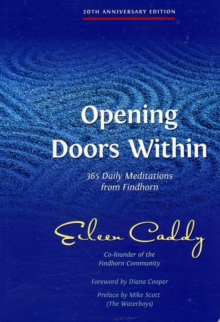 Opening Doors within : 365 Daily Meditations from Findhorn, Paperback