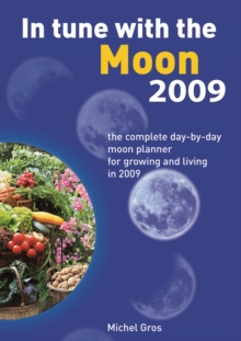 In Tune with the Moon : The Complete Day-by-day Moon Planner for 2009, Paperback