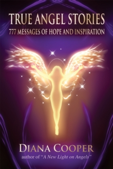 True Angel Stories : 777 Messages of Hope and Inspiration, Paperback Book