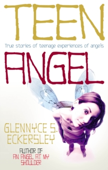 Teen Angel : True Stories of Teenage Experiences of Angels, Paperback Book