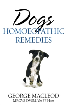 Dogs : Homoeopathic Remedies, Paperback