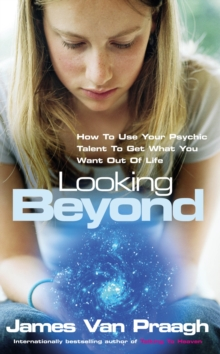 Looking Beyond : How to Use Your Psychic Talent to Get What You Want, Paperback