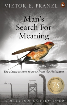 Man's Search for Meaning : The Classic Tribute to Hope from the Holocaust, Paperback