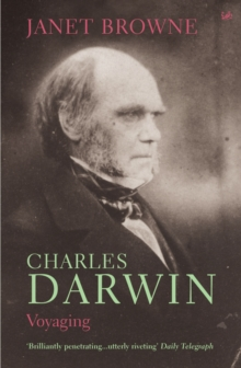 Charles Darwin: Voyaging : Volume 1 of a Biography, Paperback Book