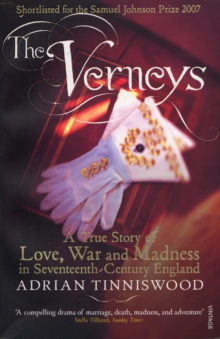 The Verneys : Love, War and Madness in Seventeenth-century England, Paperback