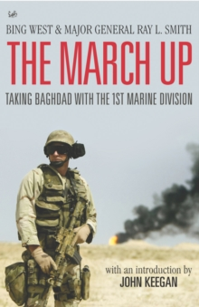The March Up : Taking Baghdad with the 1st Marine Division, Paperback