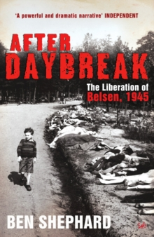 After Daybreak : The Liberation of Belsen, 1945, Paperback Book