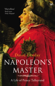 Napoleon's Master : A Life of Prince Talleyrand, Paperback