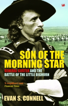 Son of the Morning Star : General Custer and the Battle of the Little Bighorn, Paperback