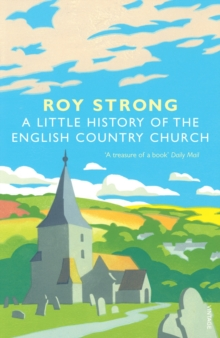 A Little History of the English Country Church, Paperback