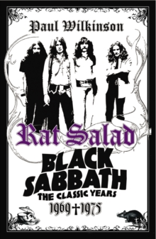"Rat Salad : ""Black Sabbath"" -  The Classic Years 1969-1975, Paperback"