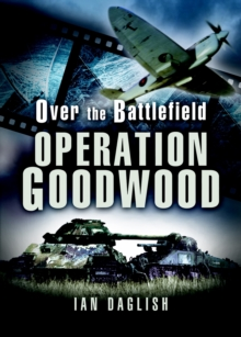 Goodwood : Over the Battlefield, Hardback