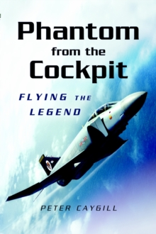Phantom from the Cockpit : Flying the Legend, Hardback