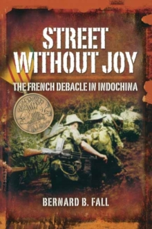 Street without Joy : The French Debacle in Indochina, Paperback