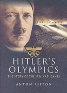 Hitler's Olympics : The Story of the 1936 Nazi Games, Hardback Book