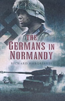 The Germans in Normandy, Hardback