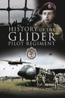 History of the Glider Pilot Regiment, Paperback Book