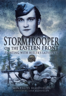 Stormtrooper on the Eastern Front : Fighting with Hitler's Latvian SS, Hardback