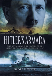 Hitler's Armada : The Royal Navy and the Defence of Great Britain, April - October 1940, Hardback