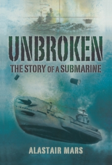 Unbroken : The Story of a Submarine, Paperback Book