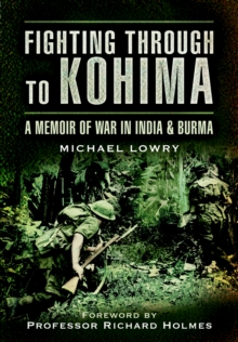 Fighting Through to Kohima, Paperback