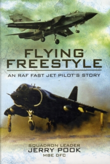 Flying Freestyle : An RAF Fast Jet Pilot's Story, Hardback