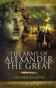 The Army of Alexander the Great, Hardback Book