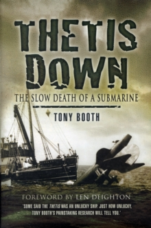 Thetis Down : The Slow Death of a Submarine, Hardback